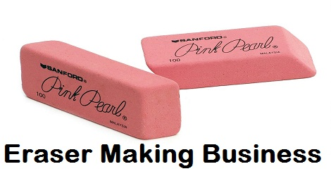 Eraser Making Business