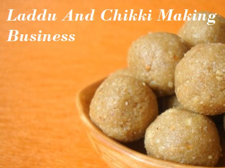 Laddu and Chikki Making Business Plan