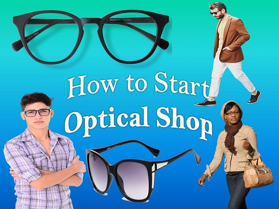 How to Start Optical Shop